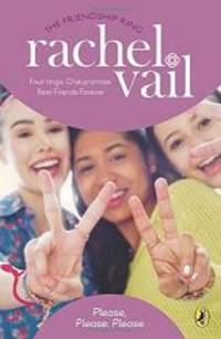 Please, Please, Please (The Friendship Ring) by Rachel Vail - Paperback - 2014-08-06 - from Books Express (SKU: 0147511194)