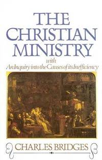Christian Ministry, with an Inquiry into the Causes of Its Inefficiency