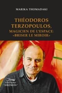 image of  Theodoros Terzopoulos, Magicien de l' espace: