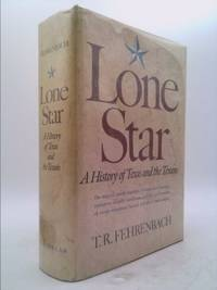 image of Lone Star : A History of Texas and the Texans [by] T. R. Fehrenbach