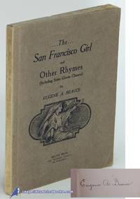The San Francisco Girl and Other Rhymes (Including Some Gloom Chasers) by  Eugene A BEAUCE  - Paperback  - Signed  - 1919  - from Bluebird Books (SKU: 82009)