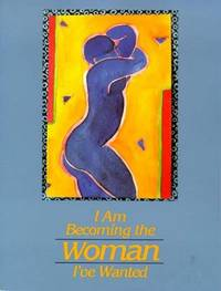 I AM BECOMING THE WOMAN I VE W