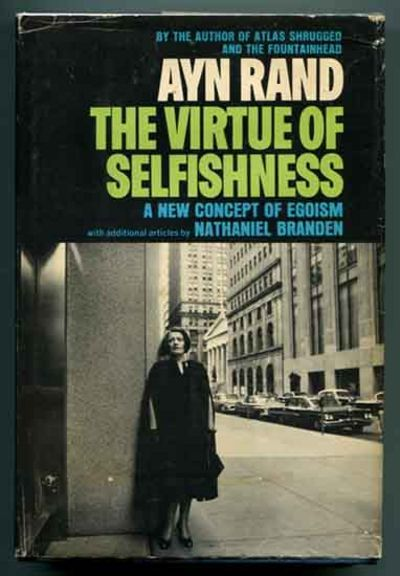 ayn rands book the virtue of 102 quotes from the virtue of selfishness: a new concept of egoism: 'the man who does not value himself, cannot value anything or anyone.