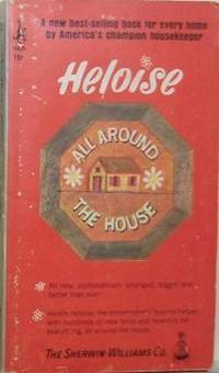 Heloise All Around the House by Heloise - 1968-01-01