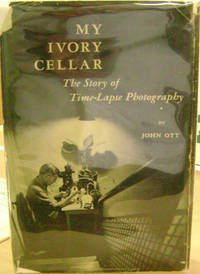 My Ivory Cellar:  The Story of Time-Lapse Photography