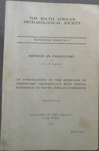 Method in Prehistory : An introduction to the discipline of prehistoric archaeology with special reference to South African conditions