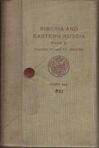 image of Siberia and Eastern Russia.  Part II - Pacific Coast to Irkutsk, Route Notes and Information.  SCARCE.