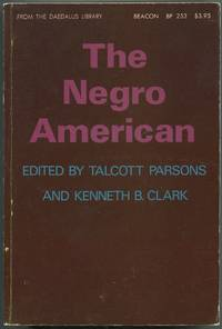The Negro American by  Edited with introductions by  Talcott and Kenneth B. Clark - Paperback - First Edition - 1967 - from Between the Covers- Rare Books, Inc. ABAA and Biblio.com