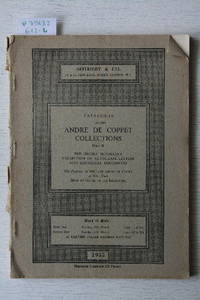 Catalogue of the André de Coppet Collection. Part II: The Highly Important  Collection of Autograph Letters and Historical Documents.