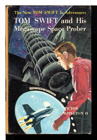 TOM SWIFT AND HIS MEGASCOPE SPACE PROBER: Tom Swift, Jr series #20. by Appleton, Victor II - (c. 1962).