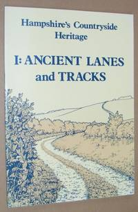 Hampshire's Countryside Heritage 1: Ancient Lanes and Tracks