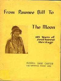 image of From Pawnee Bill To The Moon By Way Of Halleys Comet: About People Who Settled The West