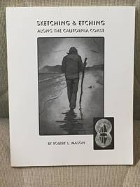 Sketching & Etching Along the California Coast by Robert L. Mason - First Edition - 2006 - from My Book Heaven (SKU: 025674)