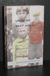 Until We Meet Again; A True Story of Love and Survival in the Holocaust