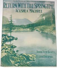 image of Return with the Springtime Acushla Machree
