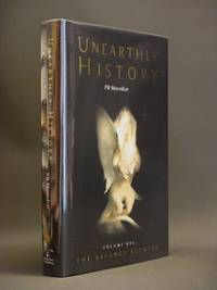 Unearthly History. Volume 1: The Balance Between [SIGNED]