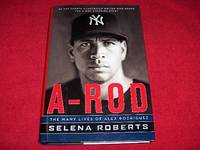 A-Rod : The Many Lives of Alex Rodriguez