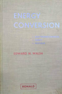 Energy Conversion:  Electromechanical, Direct, Nuclear