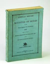 Annual Report of the Minister of Mines for the Year Ended 31st December 1927 Being an Account of Mining Operations for Gold, Coal, Etc. In the Province of British Columbia