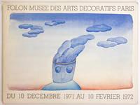 Folon, Musée des art décoratifs, du 10 décembre 1971 au 10 février 1972