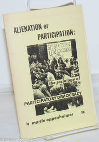 image of Alienation or participation: the sociology of participatory democracy