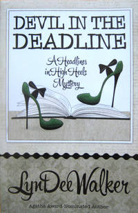 Devil in the Deadline: A Headlines in High Heels Mystery by Walker, LynDee