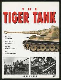 The Tiger Tank by  Roger FORD - First Edition - 1998 - from Between the Covers- Rare Books, Inc. ABAA and Biblio.co.uk