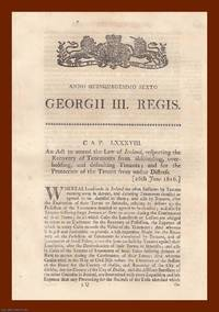 RECOVERY OF TENEMENTS (IRELAND) ACTS, 1816-1820. An interesting selection of 3 original Acts of...