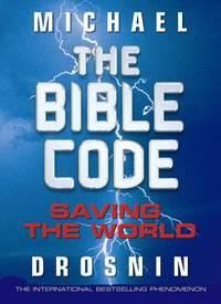 image of The Bible Code III: Saving the World
