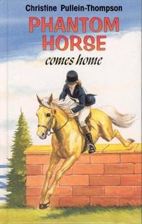 PHANTOM HORSE COMES HOME by  Eric  Christine; Rowe - Hardcover - 1997 - from The Old Bookshelf and Biblio.co.uk