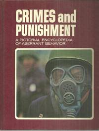 CRIMES AND PUNISHMENT VOLUME SIXTEEN A Pictorial Encyclopedia of Aberrant  Behavior