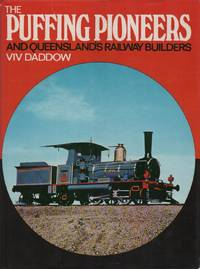 THE PUFFING PIONEERS AND QUEENSLAND'S RAILWAY BUILDERS