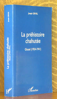 La Prehistoire Chahutee : Glozel 1924-1941 by Joseph Grivel - Paperback - First edition - 2003 - from Andre Strong Bookseller (SKU: 38096)