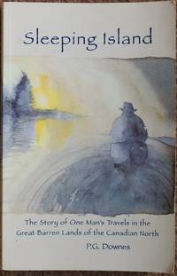 Sleeping Island : The Story of One Man's Travels in the Great Barren Lands of the Canadian North