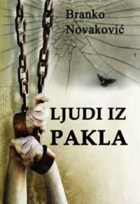 Ljudi iz pakla by  Branko Novakovic - Paperback - 2012 - from Knjizara (SKU: 137147)