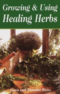 image of Growing and Using the Healing Herbs