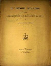 """Les """"préfigures"""" de la passion dans l'ornementation d'un manuscrit du XV siècle."""