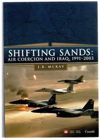 Shifting Sands: Air Coercion and Iraq, 1991-2003; Coercition Dans un Ciel Incertain: Iraq, 1991-2003
