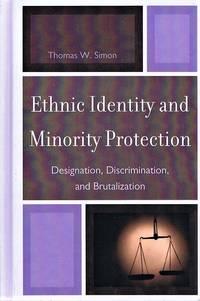 image of Ethnic Identity and Minority Protection  Designation, Discrimination, and  Brutalization