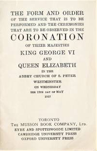 image of The Form and Order of the Service That is to Be Performed and the Ceremonies That Are to Be Observed in the Coronation of Their Majesties King George VI and Queen Elizabeth