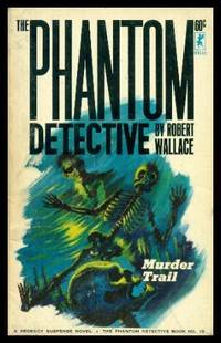 MURDER TRAIL - A Phantom Detective - Richard Curtis Van Loan Adventure