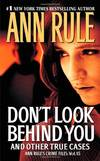 image of Don't Look Behind You: Ann Rule's Crime Files #15