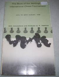 The Book of the Nottingham International Chess Tournament 10th to 28th August, 1936