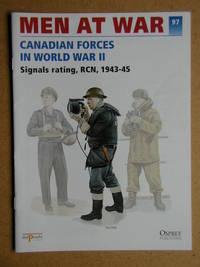 Men At War. No. 97. Canadian Forces in World War II. Signals Rating, RCN, 1943-45.