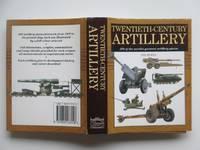 image of Twentieth-century artillery: 300 of the world's greatest artillery pieces