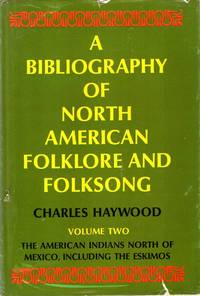 image of A Bibliography of North American Folklore and Folksong : volume two, The American Indians North of Mexico, including the Eskimos