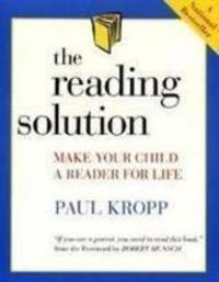 The Reading Solution: Making Your Child a Reader for Life by  Wendy Cooling Paul Kropp - Paperback - 1995 - from Bookbarn International (SKU: 2066446)