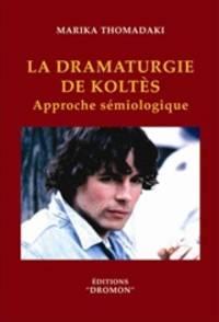 image of  La dramaturgie de Koltes - Approche semiologique
