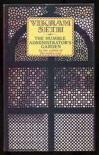 The Humble Administrator's Garden by  Vikram SETH - Paperback - 1985 - from Between the Covers- Rare Books, Inc. ABAA (SKU: 158001)