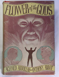 Flower of the Gods by  Anthony  Achmed & Abbot - First Edition - 1936 - from Mystery Cove Book Shop and Biblio.com